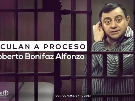Vinculan a Proceso a Roberto Bonifaz Alfonzo