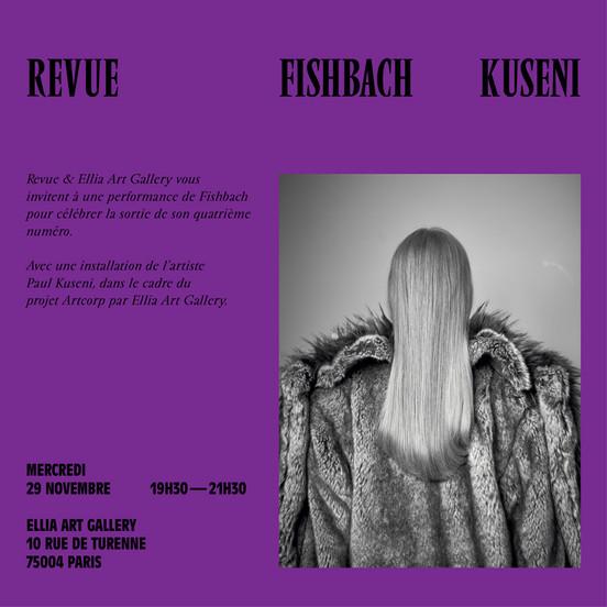 Revue & Fishbach with Paul Kuseni @ Galerie Turenne 75004 - Paris