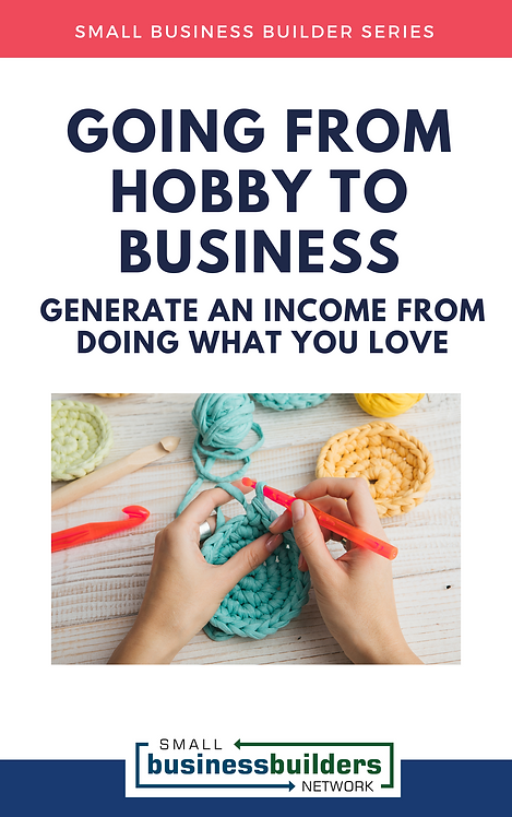 Going From Hobby To Business (EBook)