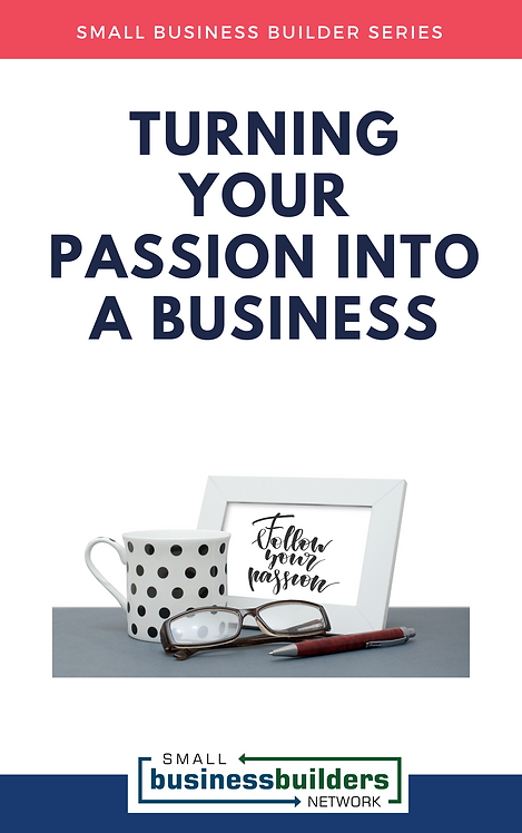 Turning Your Passion Into A Business (EBook)