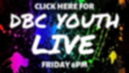 CLICK HERE FOR DBC YOUTH LIVE (1).png