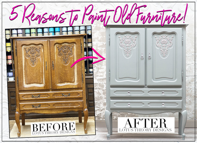 5 Reasons Why You Should Try Upcycling and Painting Old Furniture - Instead of Buying New