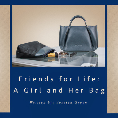 FRIENDS FOR LIFE: A GIRL AND HER BAG