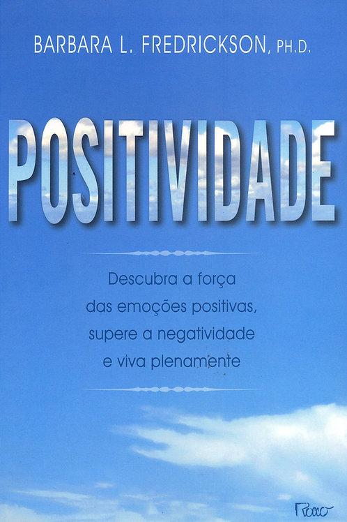 Positividade: Descubra a Força das Emoções Positivas (ebook)