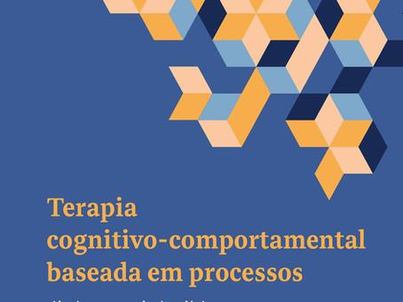 Terapia Cognitivo-Comportamental Baseada em Processos: Ciência e Competências Clínicas (2020)