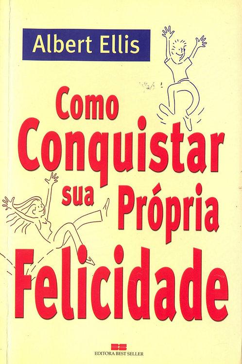 Como Conquistar sua Própria Felicidade (ebook)