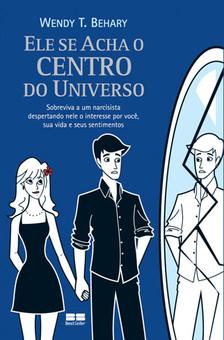 Ele se Acha o Centro do Universo (click e adquira esse livro com desconto)