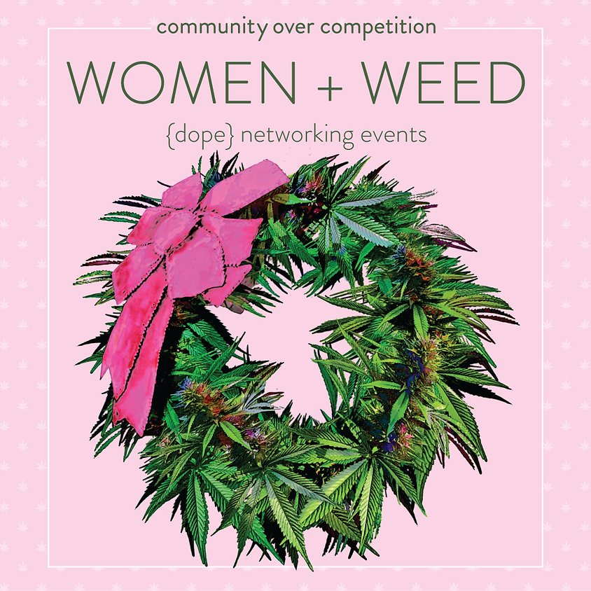 WOMEN + WEED - The Holidaze Party  (1)