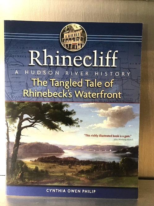 Rhinecliff - The Tangled Tale of Rhinebeck's Waterfront