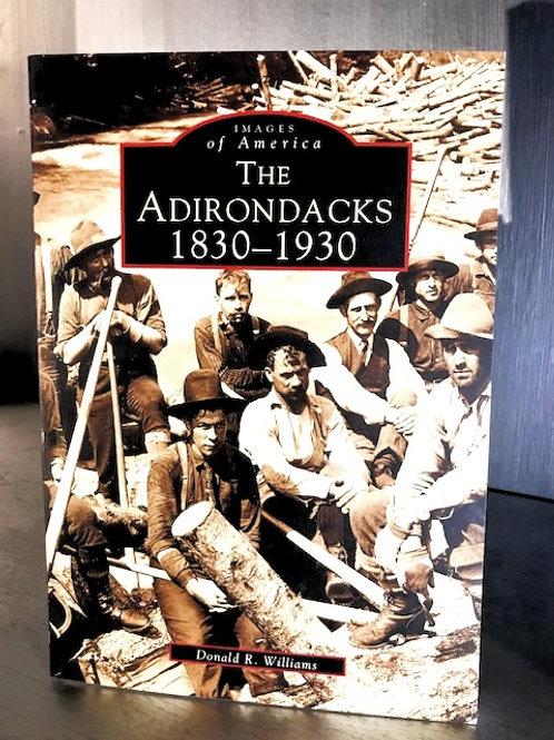 The Adirondacks 1830 - 1930