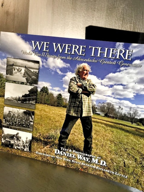 We Were There - World War II Stories from the Adirondacks' Greatest Generation