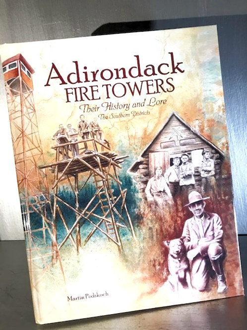 Adirondack Fire Towers Their History and Lore - The Southern District