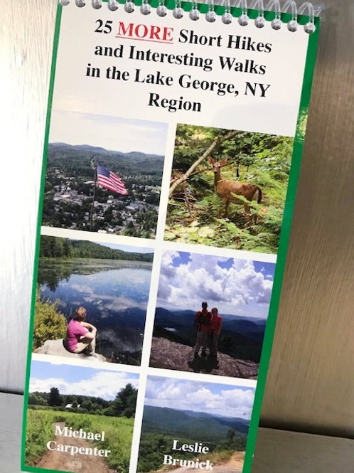 25 More Short Hikes and Interesting Walks in the Lake George, NY Region