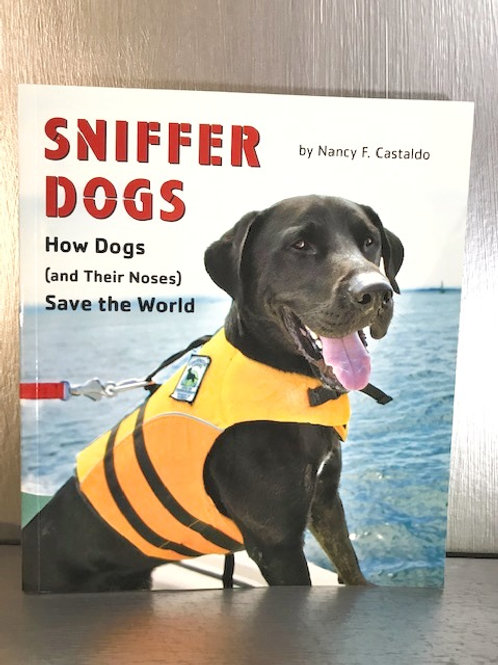 Sniffer Dogs - How Dogs (and Their Noses) Save the World