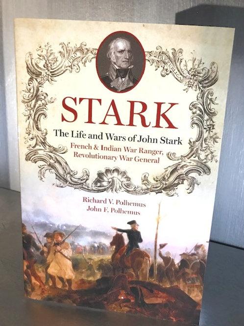 Stark - The Life and Wars of John Stark