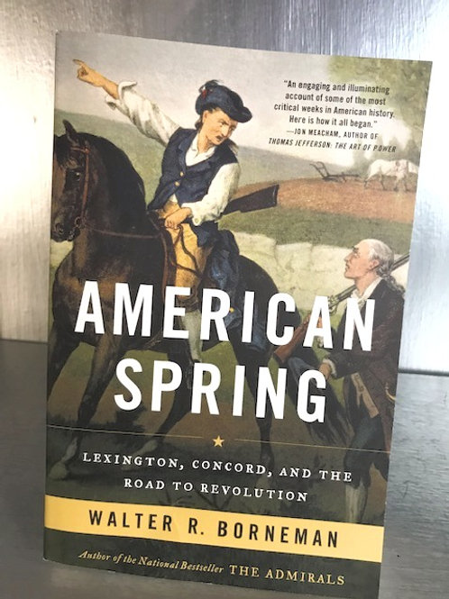 American Spring - Lexington, Concord and The Road to Revolution