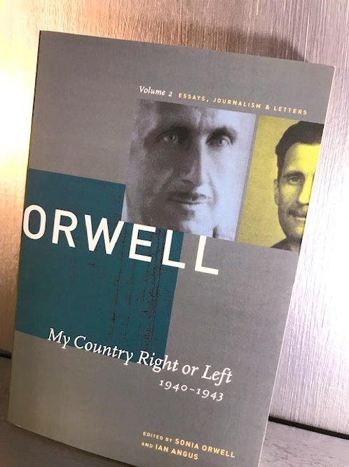 George Orwell: My Country Right or Left 1940-1943