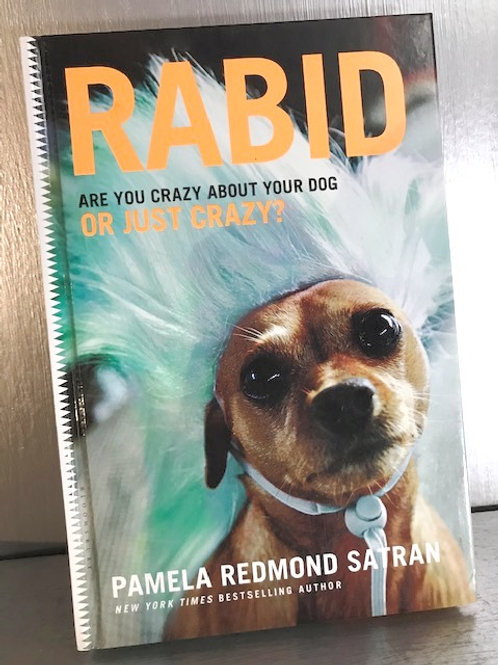 Rabid - Are You Crazy About Your Dog or Just Crazy?