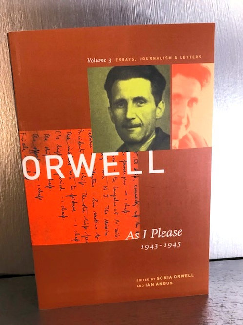 George Orwell: As I Please 1943-1945