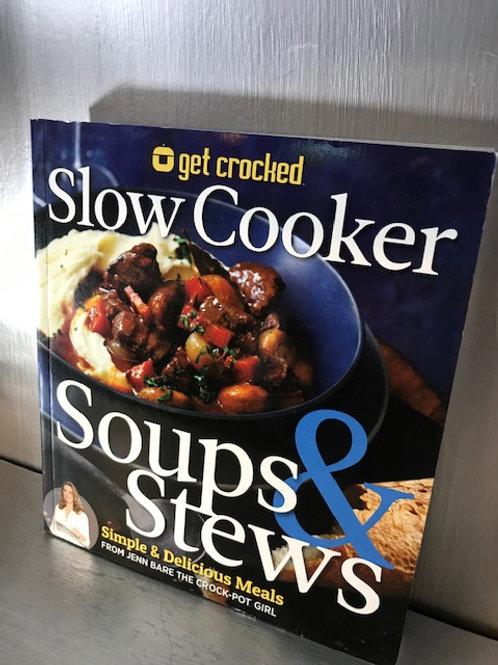 Get Crocked Slow Cooker Soups & Stews