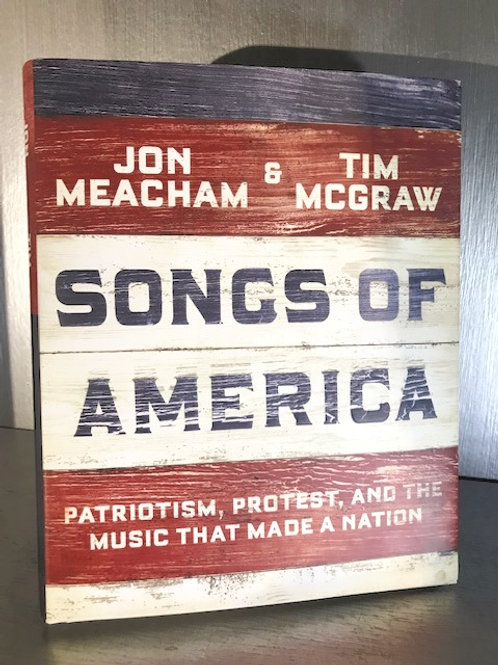 Songs of America - Patriotism, Protest, and the Music That Made America