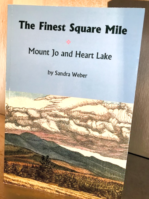 The Finest Square Mile - Mount Jo and Heart Lake