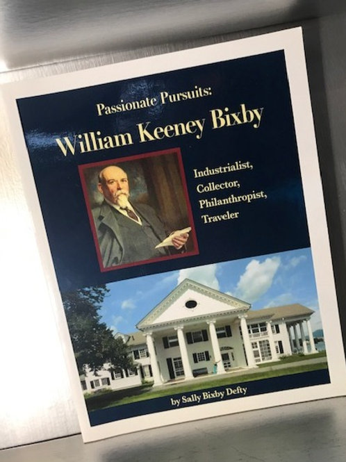 Passionate Pursuits: William Keeney Bixby