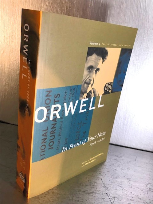 George Orwell: In Front of Your Nose 1945 - 1950