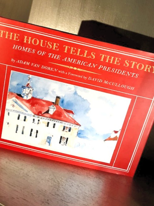 The House Tells the Story - Homes of the American Presidents