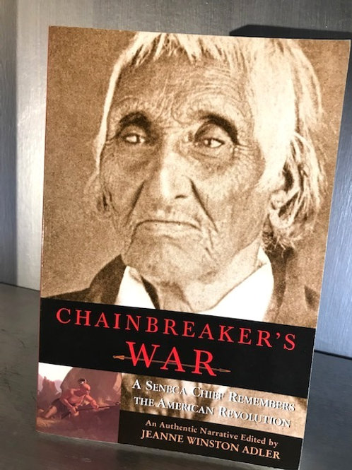Chainbreaker's War - A Seneca Chief Remembers the American Revolution