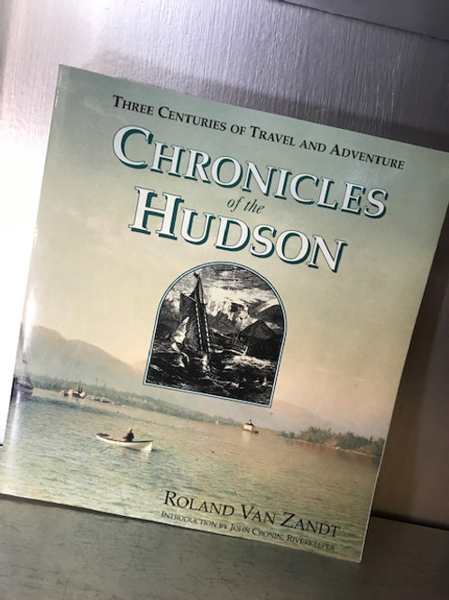 Chronicles of the Hudson Three Centuries of Travel and Adventure