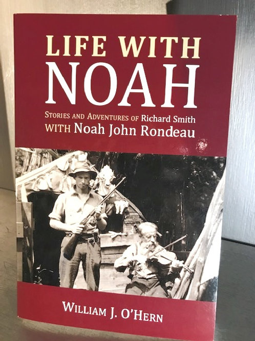 Life With Noah - Stories and Adventures of Richard Smith with Noah John Rondeau