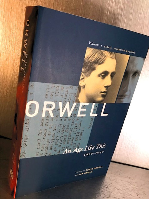 George Orwell: An Age Like This 1920-1940
