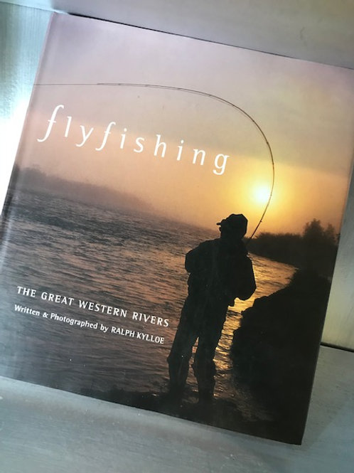 Fly-Fishing the Great Western Rivers