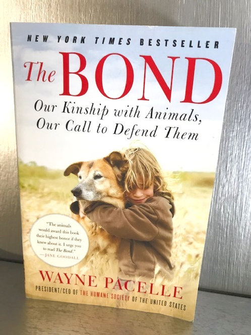 The Bond - Our Kinship with Animals, Our Call to Defend Them