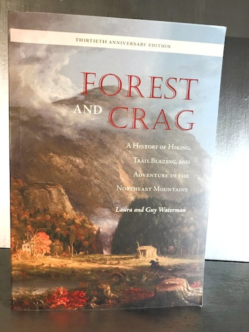 Forest and Crag - A History of Hiking, Trailblazing and Adventure