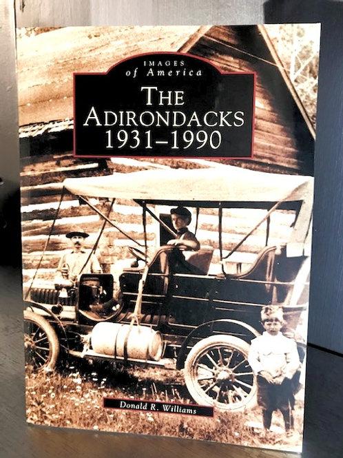 The Adirondacks 1931 - 1990