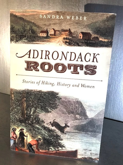 Adirondack Roots - Stories of Hiking, History and Women