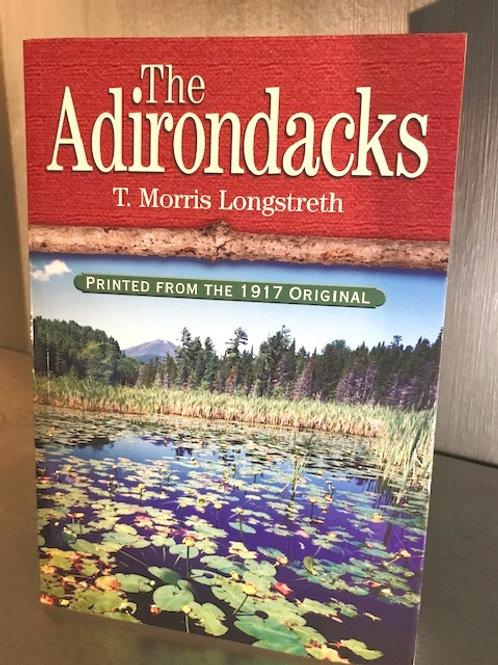 The Adirondacks - T. Morris Longstreth Printed from the 1917 Original