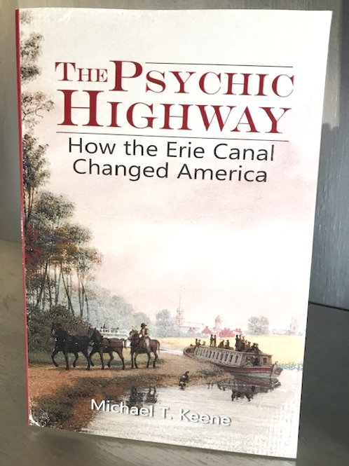The Psychic Highway - How the Erie Canal Changed America