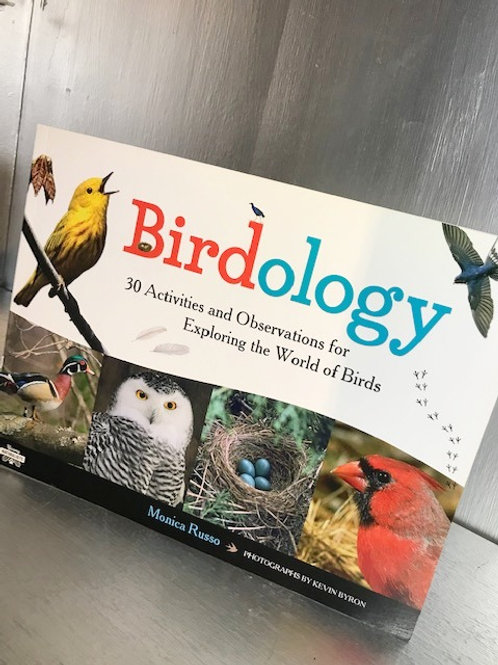 Birdology: 30 Activities and Observations for Exploring Birds