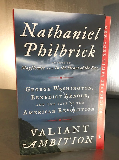 Valient Ambition - George Washington, Benedict Arnold and the Revolution