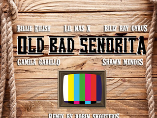 """Old Bad Senorita"" The Mashup with the summer's 3 biggest hits!"