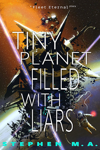 """ebook cover for """"Tiny Planet Filled With Liars"""" by Stephen M.A."""