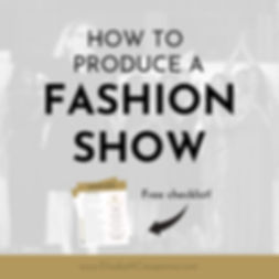 How to Produce a Fashion Show - Free Che