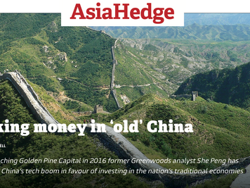 """Making Money in """"Old"""" China - An article about Golden Pine issued by AsiaHedge in May 2018"""