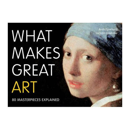 What Makes Great Art: 80 Masterpieces explained