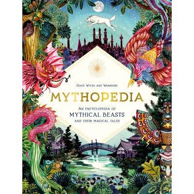 Mythopedia: An Encyclopedia Of Mythical Beasts