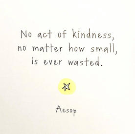 No Kindness is wasted