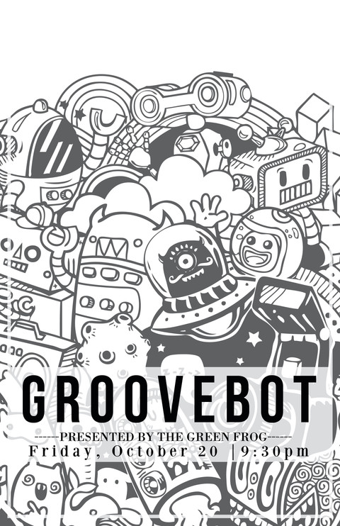 A Groovebot GetDown @ Green Frog!!